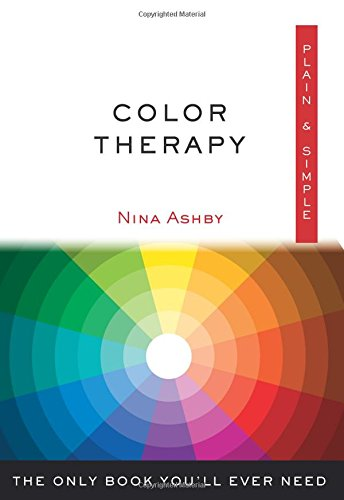 Color Therapy Plain & Simple: The Only Book You'll Ever Need ()