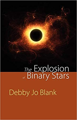The Explosion of Binary Stars: Debby Jo Blank: 9781848611979