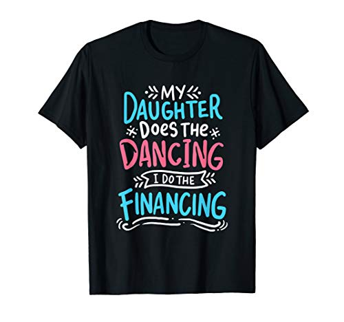 Dad Dont Dance - Daddy Finances The Hobby T-Shirt I ()