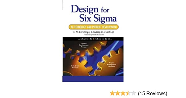Design For Six Sigma In Technology And Product Development Creveling Slutsky Antis 9788131704844 Amazon Com Books