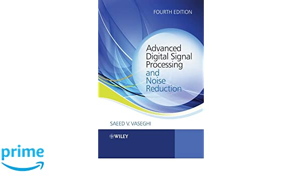 Advanced digital signal processing and noise reduction
