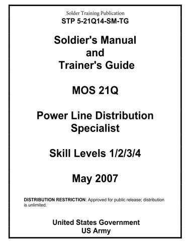Soldier Training Publication STP 5-21Q14-SM-TG Soldier's Manual and Trainer's Guide MOS 21Q Power Line Distribution Spec