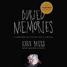 Buried Memories: Katie Beers' Story Audiobook by Katie Beers, Carolyn Gusoff - co-author Narrated by Allyson Ryan, Eileen Stevens