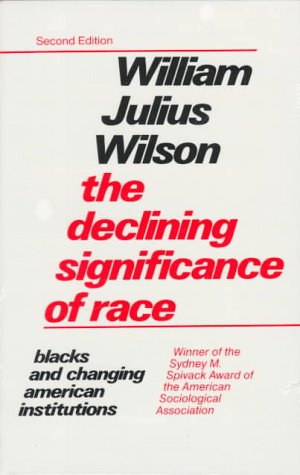 The Declining Significance of Race : Blacks and Changing...