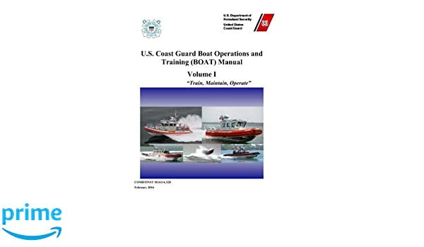 Us coast guard boat operations and training boat manual volume us coast guard boat operations and training boat manual volume i m1611432 d us coast guard 9781542346160 amazon books fandeluxe Gallery