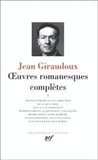 Oeuvres romanesques complètes - La Pléiade 01 par Jean Giraudoux