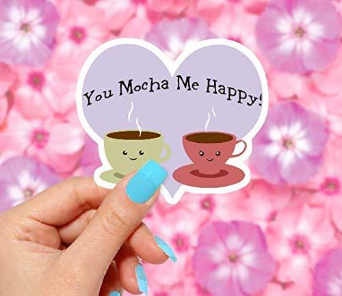 You Mocha Me Happy Sticker ()