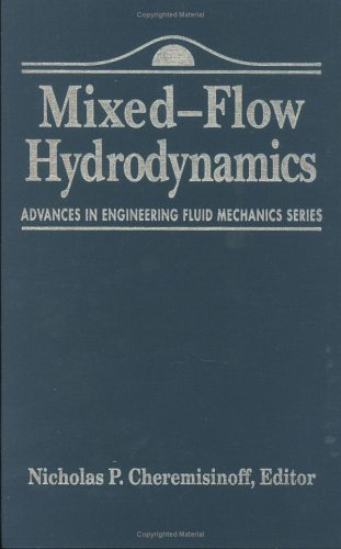 Advances In Engineering Fluid Mechanics  Mixed Flow Hydrodynamics