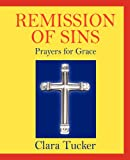Remission of Sins, Clara Tucker, 1432797336