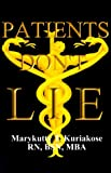 Patients Don't Lie, Marykutty T. Kuriakose, 0967249007