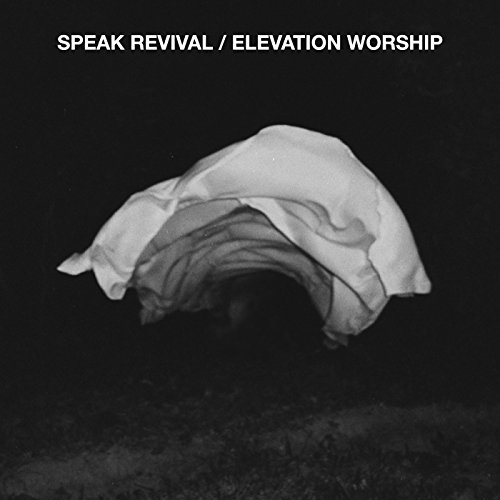 Speak Revival - Elevation Music