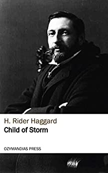 Child of Storm by [Haggard, H. Rider]