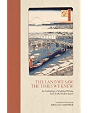 The Land We Saw, the Times We Knew: An Anthology of Zuihitsu Writing from Early Modern Japan