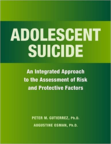 adolescent suicide an integrated approach to the assessment of risk and protective factors