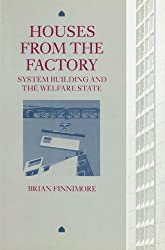 Houses from the Factory: System Building and the Welfare State