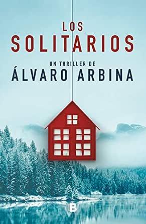 Los solitarios eBook: Arbina, Álvaro: Amazon.es: Tienda Kindle