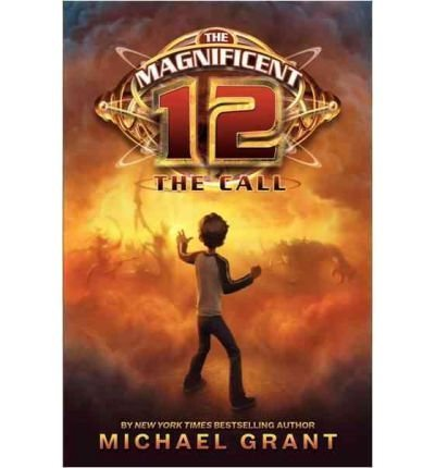 [(The Magnificent Twelve: The Call )] [Author: Michael Grant] [Sep-2010] pdf