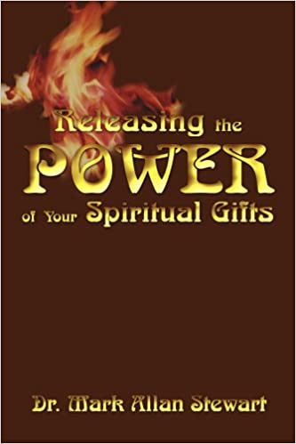 Amazon releasing the power of your spiritual gifts amazon releasing the power of your spiritual gifts 9780595261246 mark stewart books negle Choice Image