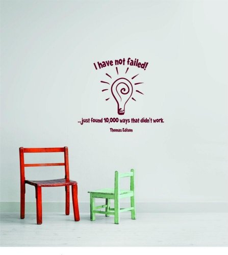 Design with Vinyl Design 278 I Have Not Failed Just Found 10,000 Ways that Didn't Work. Thomas Edison Quote Vinyl Wall Decal, Burgundy