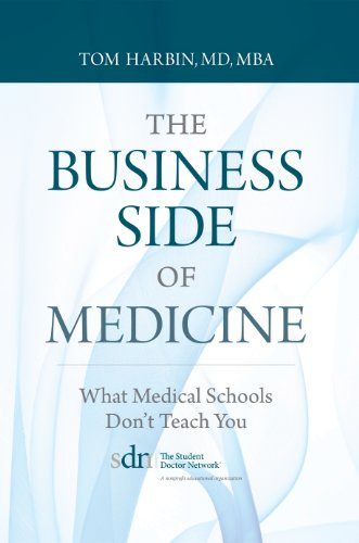 The Business Side of Medicine...What Medical Schools Don't Teach You (Practice Management Medical)