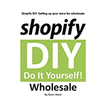 Shopify DIY: Setting up Your Store for Wholesale