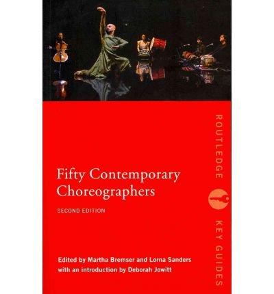 [(Fifty Contemporary Choreographers )] [Author: Martha Bremser] [Apr-2011] ebook