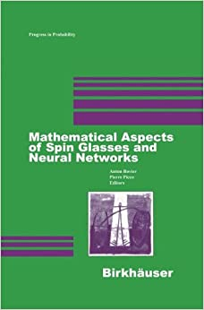 Book Mathematical Aspects of Spin Glasses and Neural Networks (Progress in Probability)