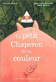 Le Petit Chaperon de ta couleur par Vincent Malone