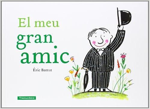 El meu gran amic (CATALAN): Amazon.es: Battut, Eric, RIVAS GUERRERO, Mª  Teresa: Libros