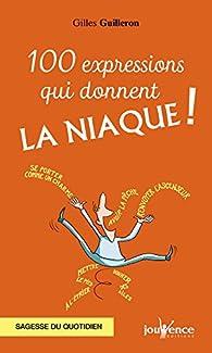 100 expressions qui donnent la niaque ! par Gilles Guilleron