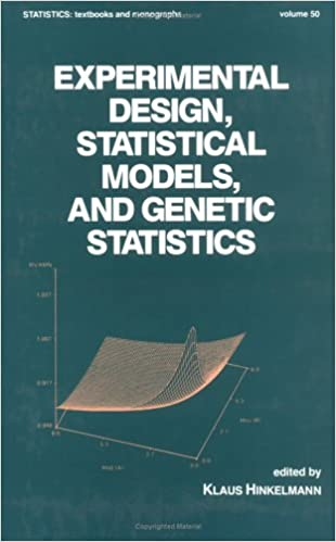 experimental design statistical models and genetic statistics  experimental design statistical models and genetic statistics essays in honor of oscar kempthorne statistics a series of textbooks and monographs 1st