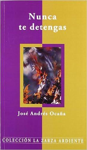 Descargar ebooks pdf online gratis Nunca te detengas (La zarza ardiente) PDF PDB CHM