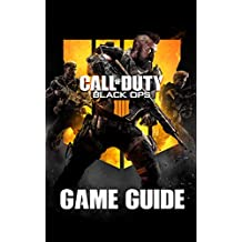 Call of Duty: Black Ops 4 Game Guide: Walkthroughs, Weapons, Tutorials And A Lot More!