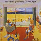Dondestan: Revisited by Robert Wyatt