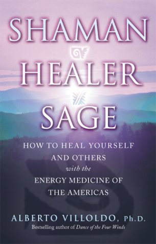 'Shaman, Healer, Sage' by Alberto Villoldo