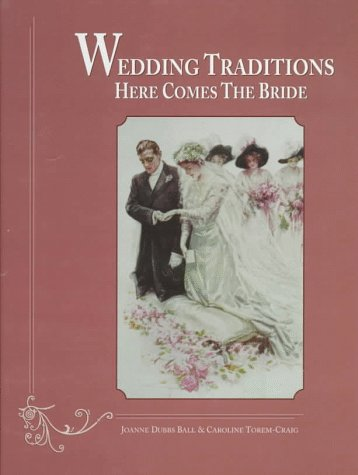 Wedding Traditions: Here Comes the Bride by Brand: Antique Trader Books