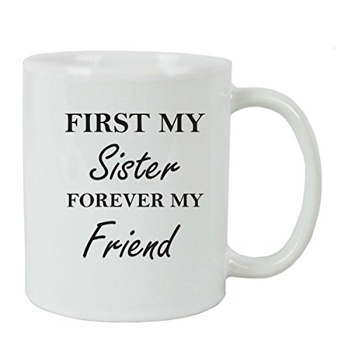 First My Sister Forever My Friend Coffee Mug with FREE Gift Box - Great Gift for Birthdays or Christmas Gift for Mom Sister Aunt (White) (Christmas Mug First)
