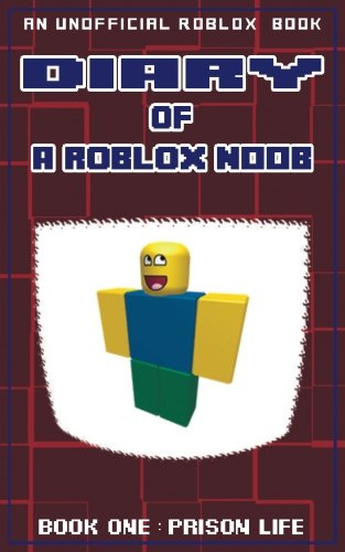 Diary of a Roblox Noob: Prison Life (Roblox Noob Diaries ...