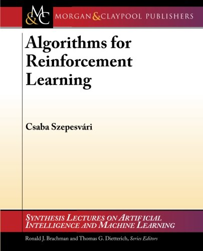 Algorithms for Reinforcement Learning (Synthesis Lectures on Artificial Intelligence and Machine Learning)