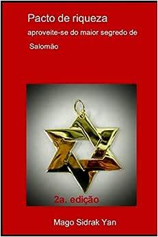Pacto de Riqueza: Aproveite-se do maior segredo de salomão