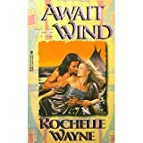 Await the Wind, Rochelle Wayne, 0821752863