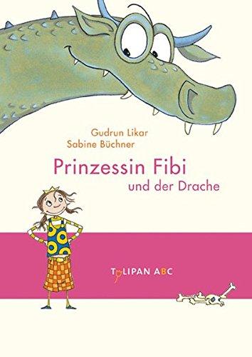 Prinzessin Fibi und der Drache (Tulipan ABC)