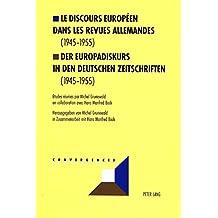 Le discours européen dans les revues allemandes (1945-1955)- Der Europadiskurs in den deutschen Zeitschriften (1945-1955)