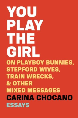 You Play the Girl: On Playboy Bunnies, Stepford Wives, Train Wrecks, & Other Mixed Messages - http://medicalbooks.filipinodoctors.org