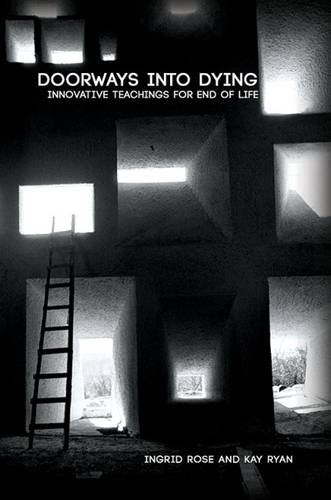 Read Online Doorways Into Dying: Innovative Teachings For End Of Life pdf epub