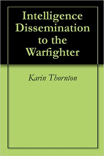 Download online Intelligence Dissemination to the Warfighter PDF, azw (Kindle), ePub