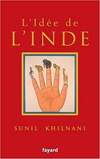 L'idée de l'Inde par Sunil Khilnani
