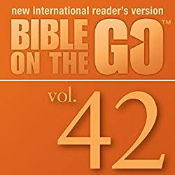 Bible on the Go, Vol. 42: The Crucifixion, Death and Resurrection of Jesus (Mark 16; John 19-20; Luke 24; Matthew 28)