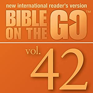 Bible on the Go, Vol. 42: The Crucifixion, Death and Resurrection of Jesus (Mark 16; John 19-20; Luke 24; Matthew 28) Audiobook