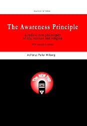 The Awareness Principle: A Radical New Philosophy of Life, Science and Religion
